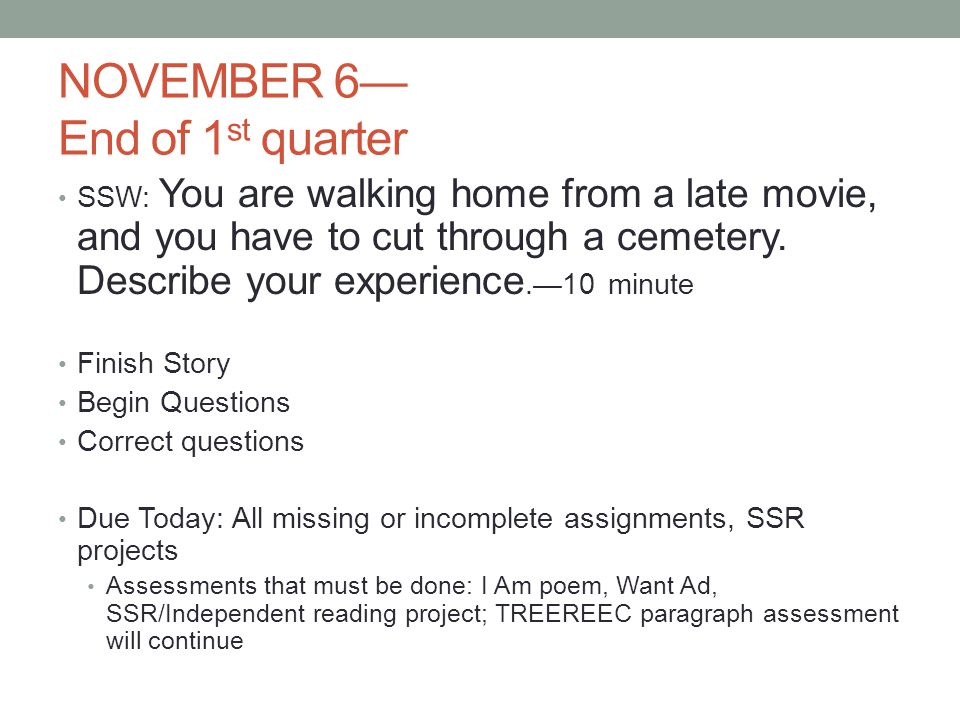 NOVEMBER 6 End of 1 st quarter SSW: You are walking home from a late movie, and you have to cut through a cemetery.