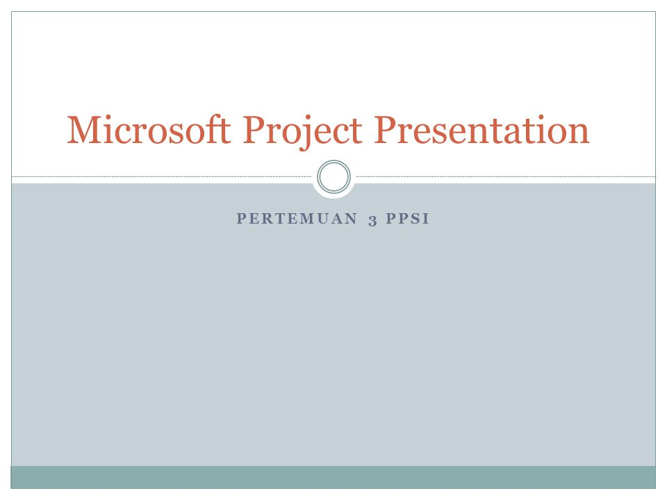 PERTEMUAN 3 PPSI Microsoft Project Presentation