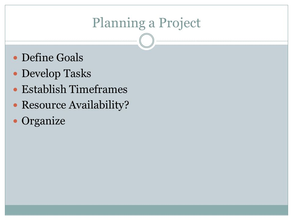 Managing and Tracking a Project Track Progress Are the tasks being completed on time.