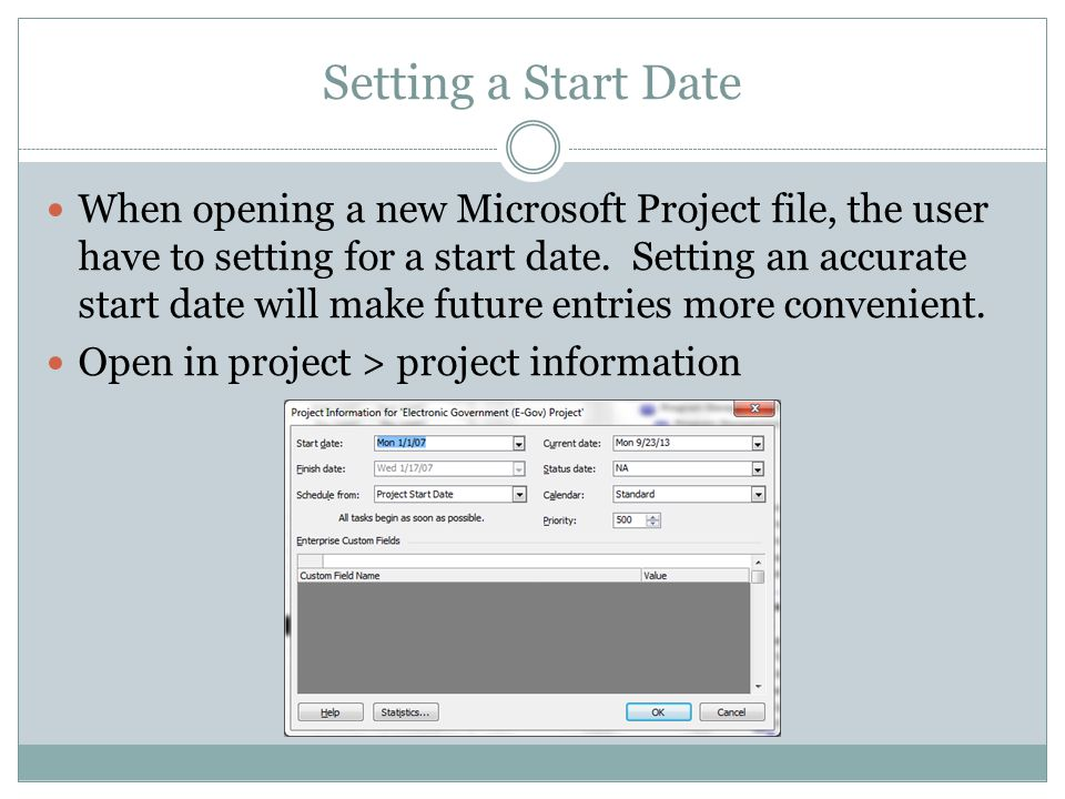 Setting a Start Date When opening a new Microsoft Project file, the user have to setting for a start date.