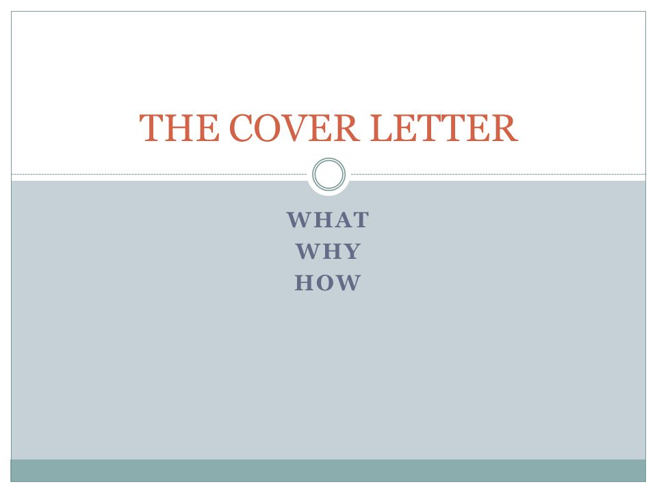 WHAT What is a cover letter.