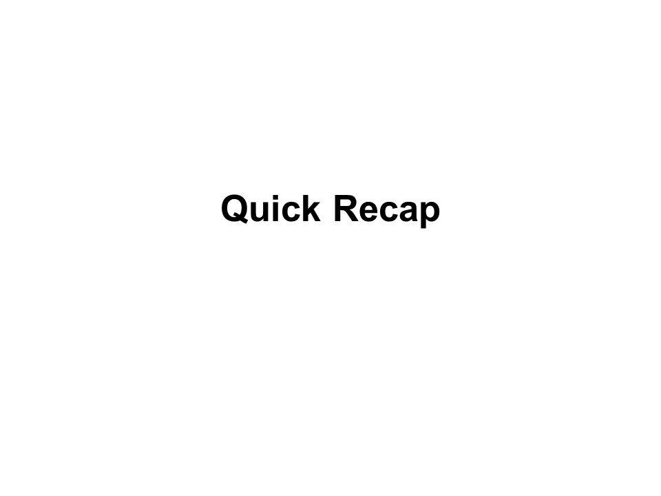 Quick Recap