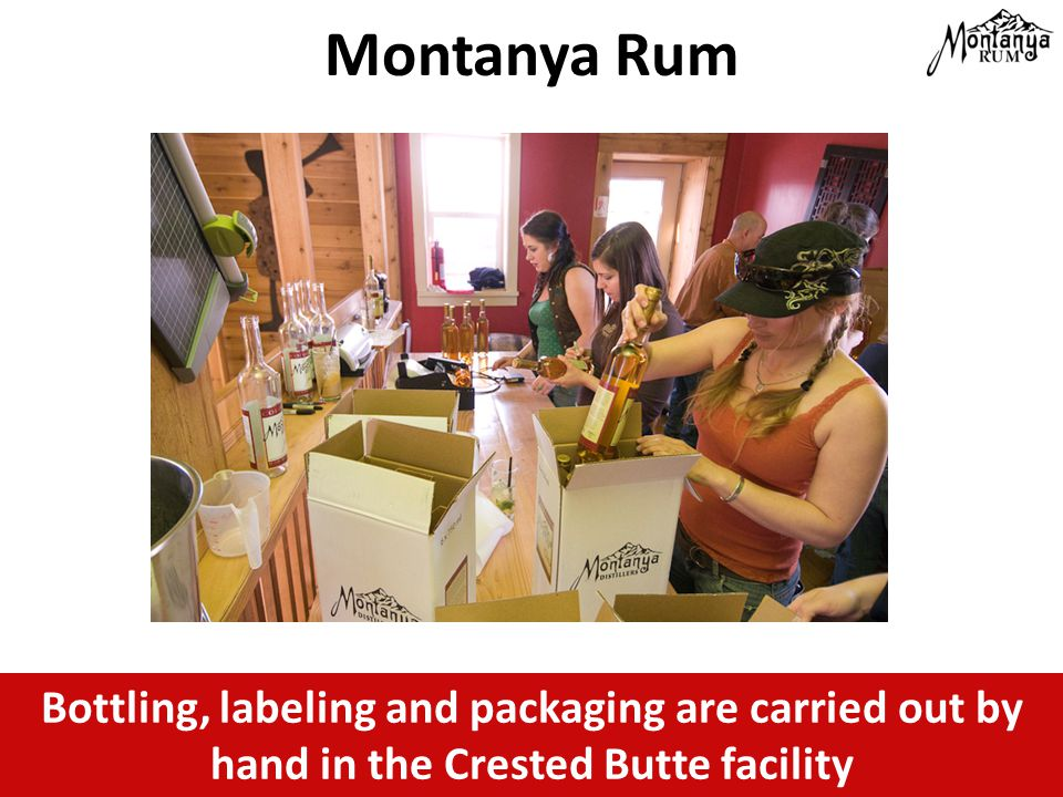 Bottling, labeling and packaging are carried out by hand in the Crested Butte facility Montanya Rum