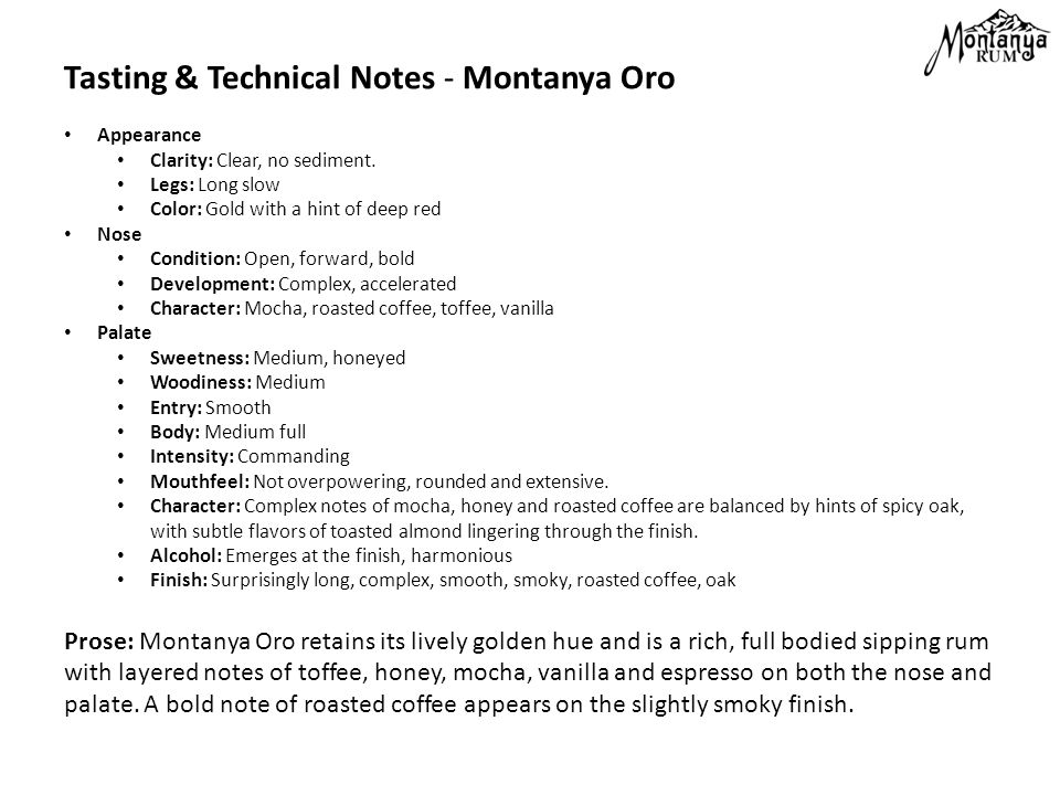 Tasting & Technical Notes - Montanya Oro Appearance Clarity: Clear, no sediment.