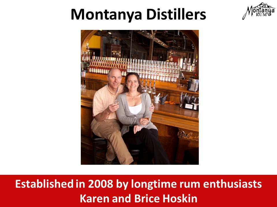 Established in 2008 by longtime rum enthusiasts Karen and Brice Hoskin Montanya Distillers