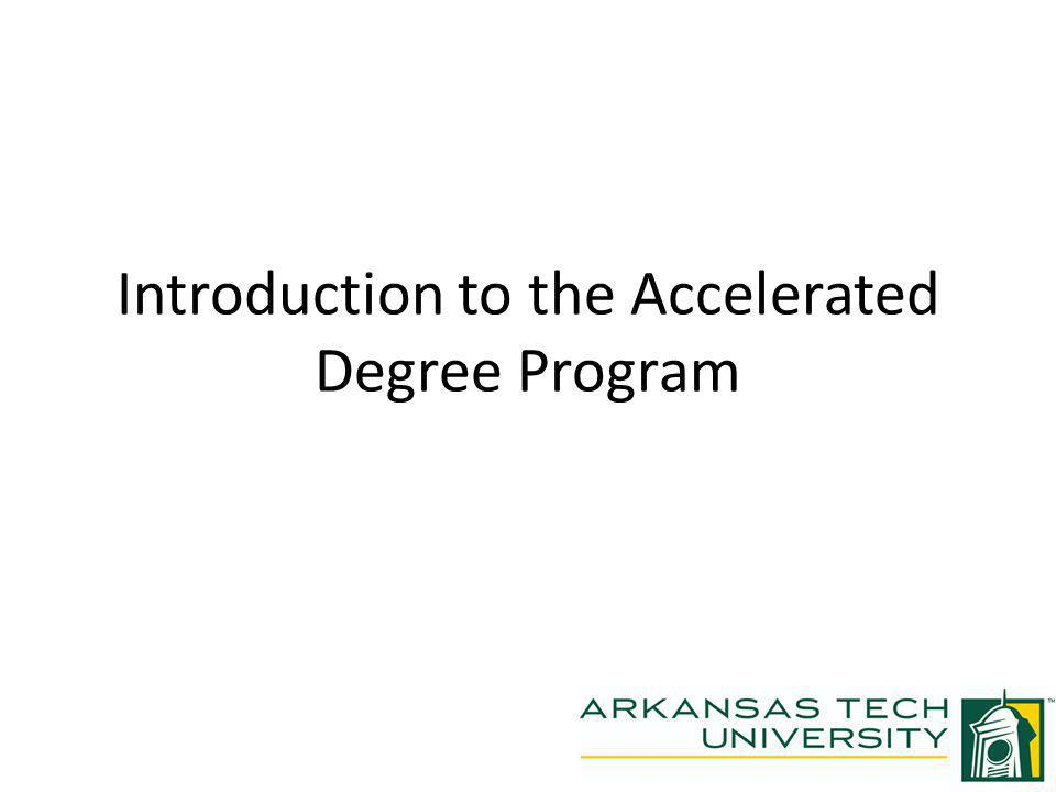 Introduction to the Accelerated Degree Program