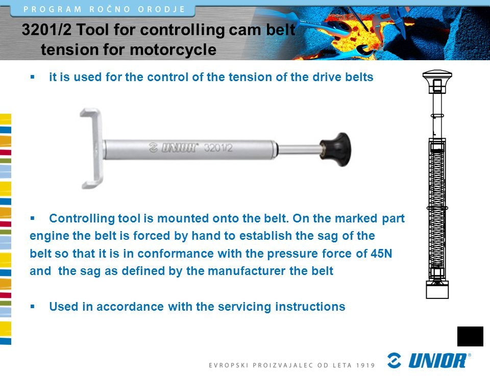 it is used for the control of the tension of the drive belts Controlling tool is mounted onto the belt.
