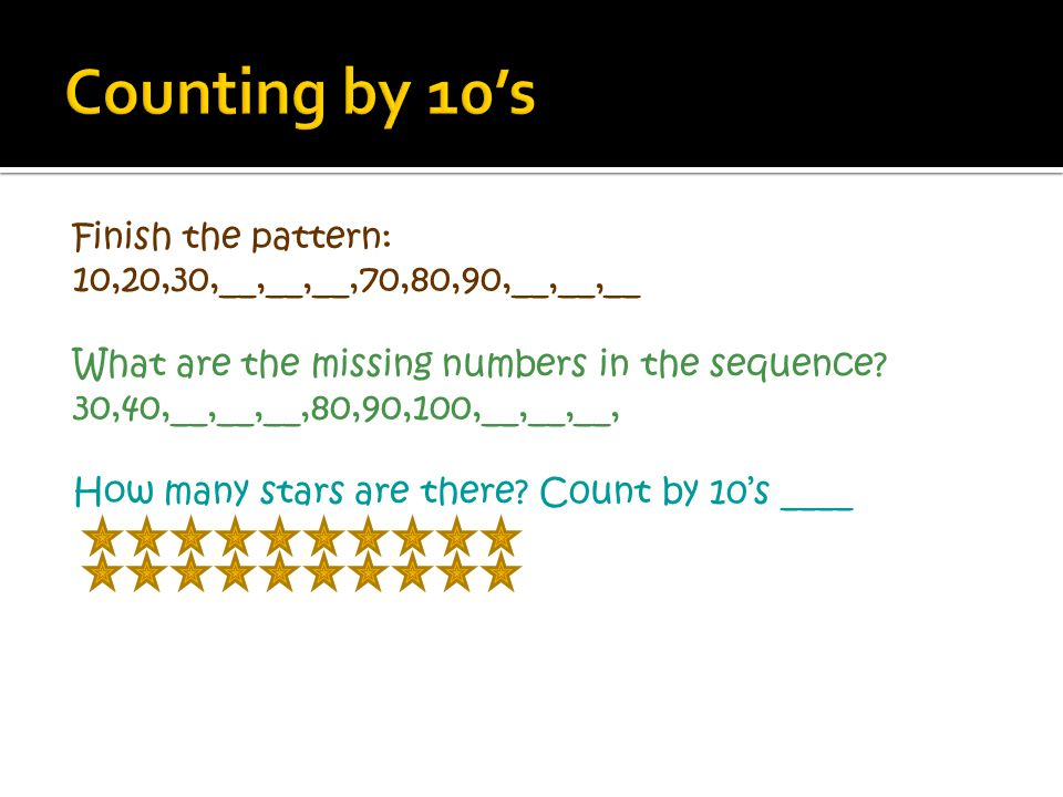 Finish the pattern: 10,20,30,__,__,__,70,80,90,__,__,__ What are the missing numbers in the sequence? 30,40,__,__,__,80,90,100,__,__,__, How many star