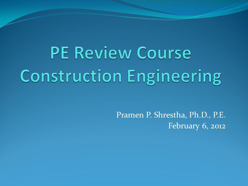 Pramen P. Shrestha, Ph.D., P.E. February 6, 2012