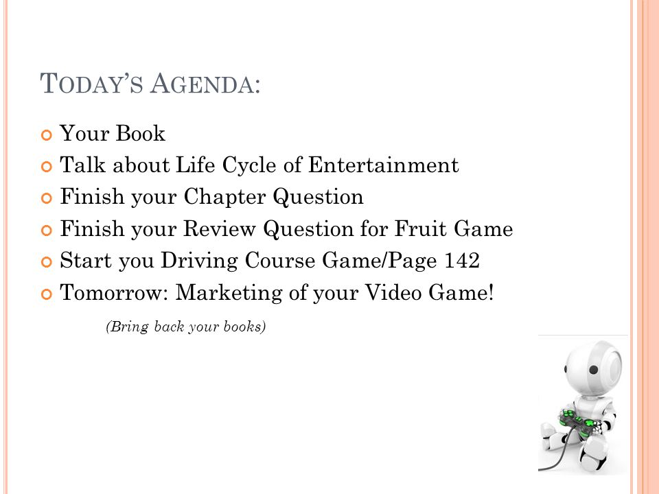 O UR B OOK .T ITLES FOR EACH SECTION : What makes a Video Game.