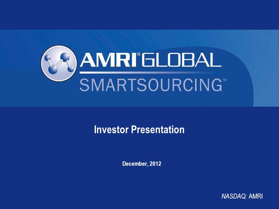 Investor Presentation December, 2012 NASDAQ: AMRI