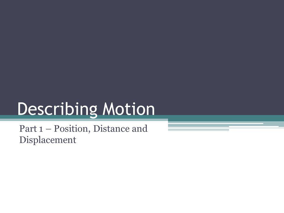 Kinematics The study of motion