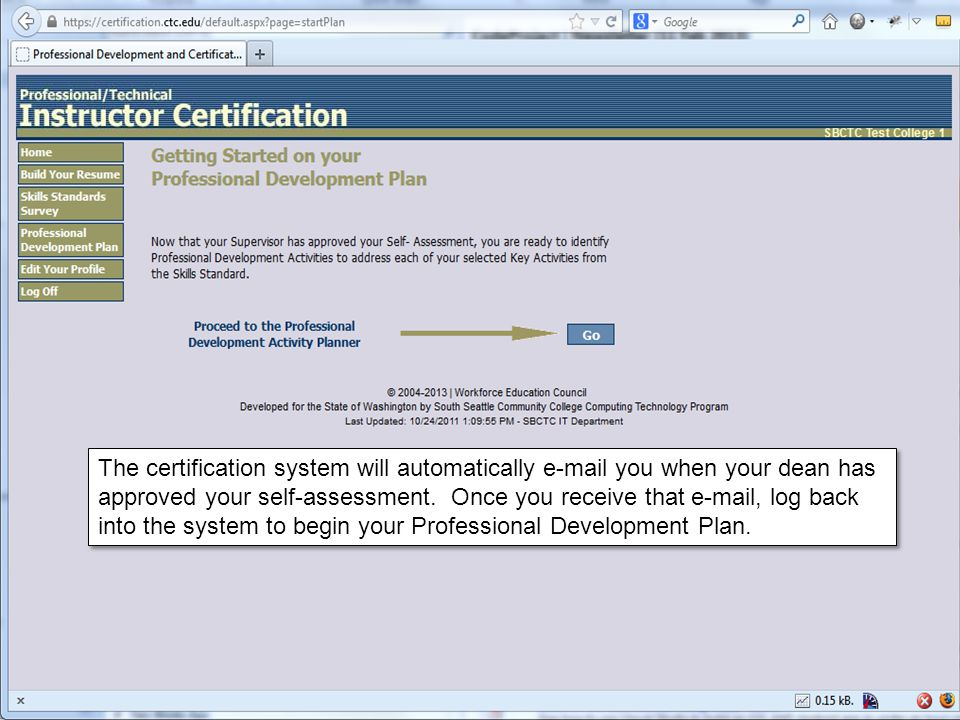 The certification system will automatically e-mail you when your dean has approved your self-assessment.