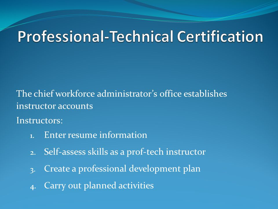 The chief workforce administrators office establishes instructor accounts Instructors: 1.