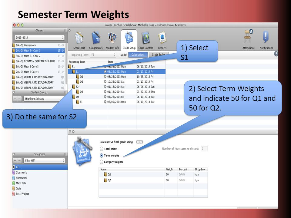 2) Select Term Weights and indicate 50 for Q1 and 50 for Q2.