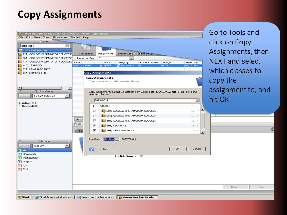 Go to Tools and click on Copy Assignments, then NEXT and select which classes to copy the assignment to, and hit OK.