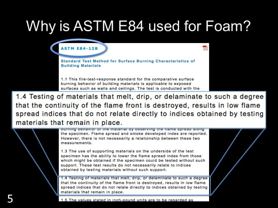 Why is ASTM E84 used for Foam 5