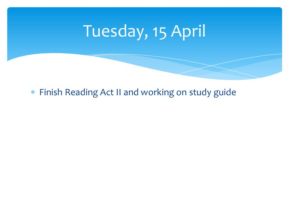 Watch Act III Finish Questions Wednesday, 16 April