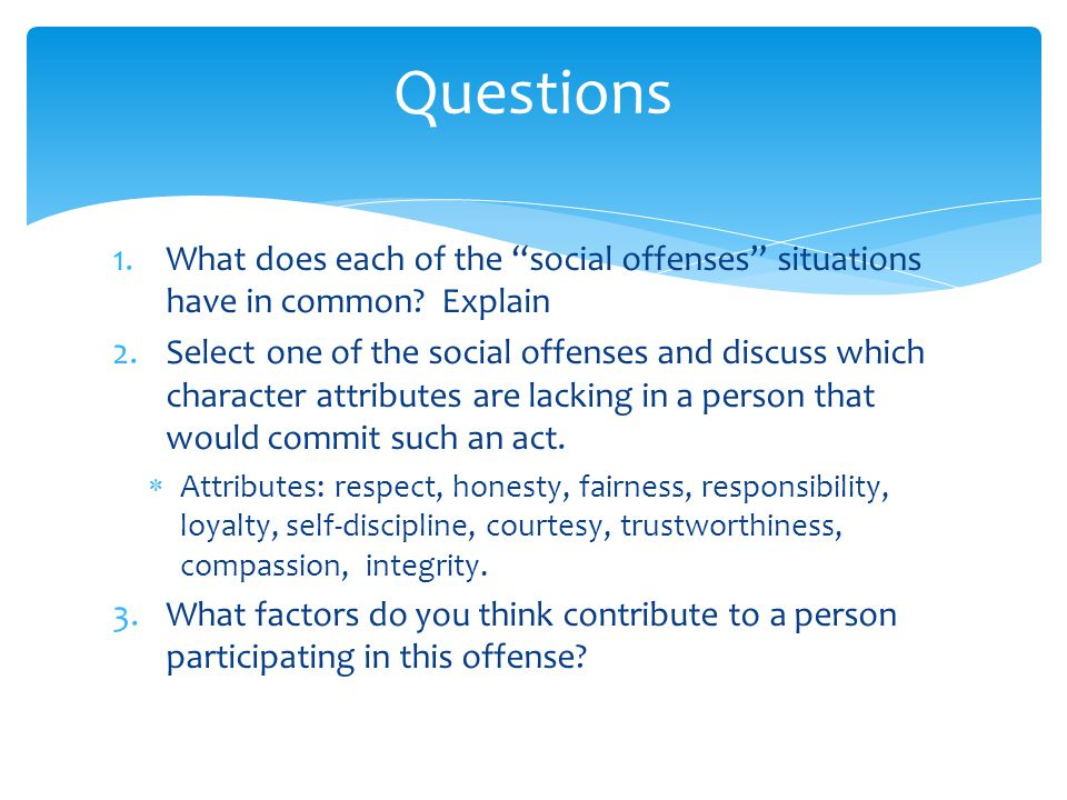 1.What does each of the social offenses situations have in common.