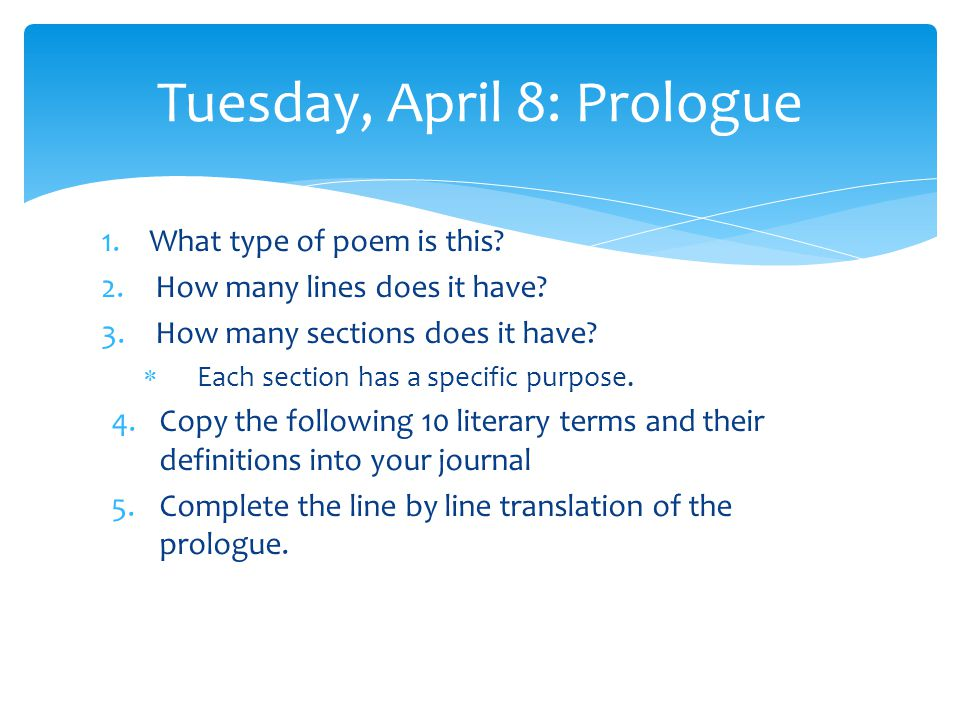 Tuesday, April 8: Prologue 1.What type of poem is this.