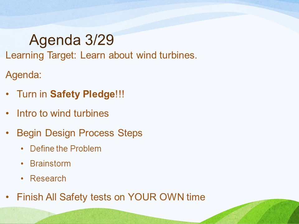 Agenda 3/29 Learning Target: Learn about wind turbines.