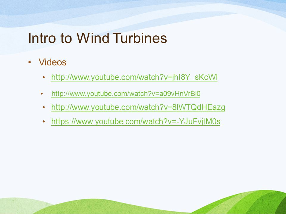 Brainstorm and Research Wind Turbines What are some things to consider.
