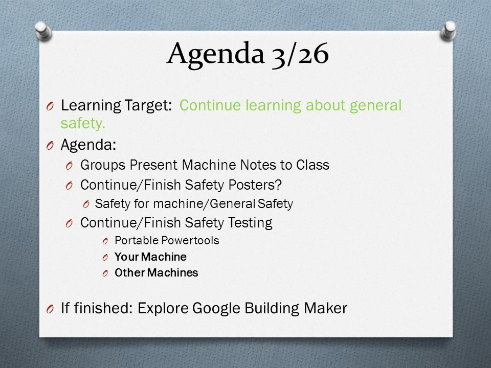 Agenda 3/26 O Learning Target: Continue learning about general safety.
