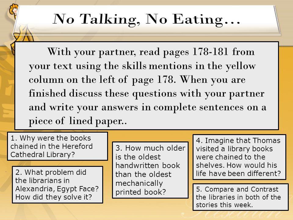 With your partner, read pages 178-181 from your text using the skills mentions in the yellow column on the left of page 178.