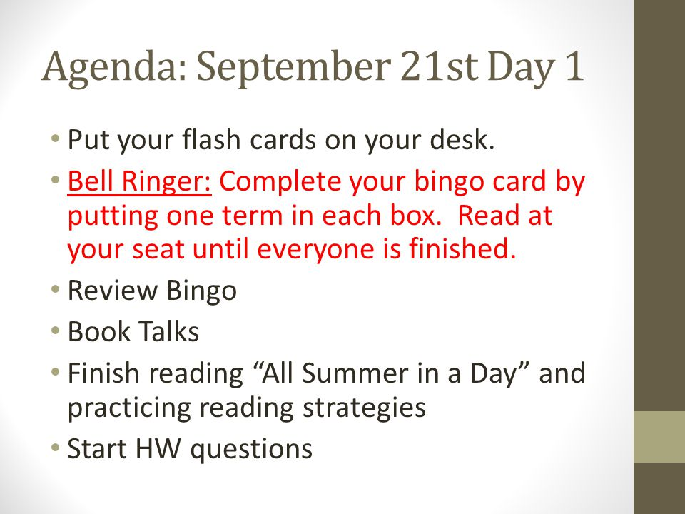 Agenda: September 21st Day 1 Put your flash cards on your desk. Bell Ringer: Complete your bingo card by putting one term in each box. Read at your se