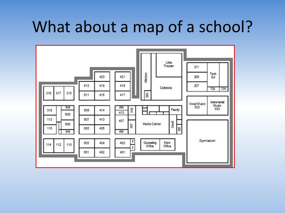 What about a map of a school?