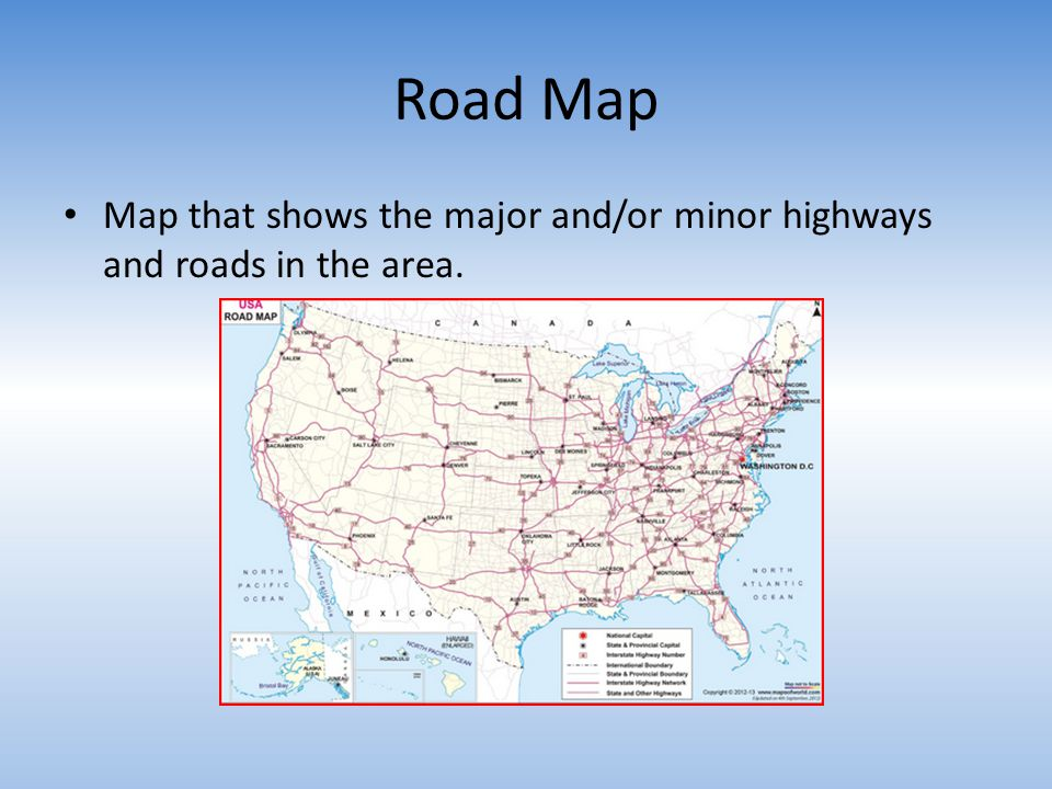 Road Map Map that shows the major and/or minor highways and roads in the area.