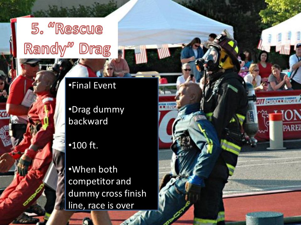 5. Victim Rescue Final Event Drag dummy backward 100 ft.