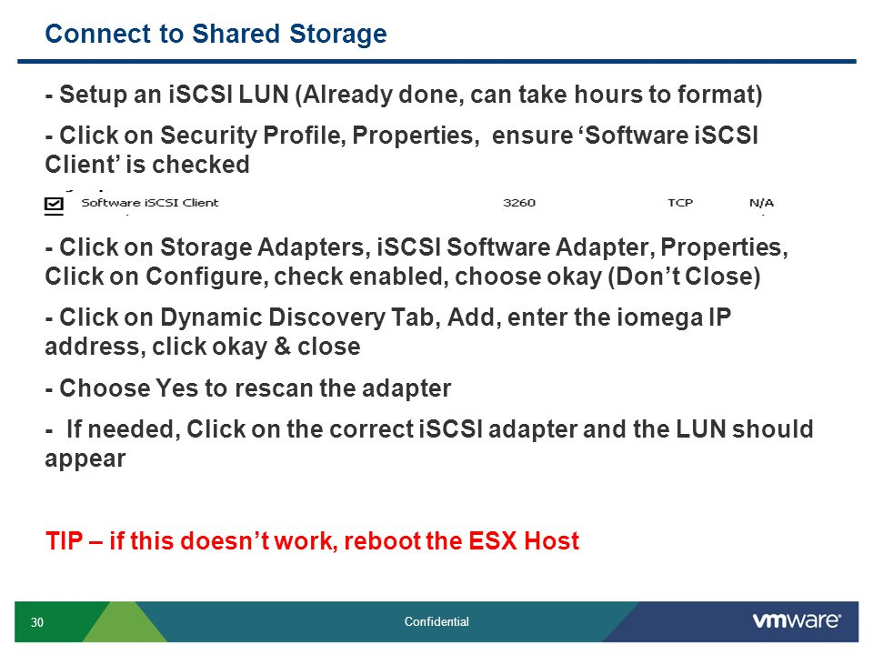 30 Confidential Connect to Shared Storage - Setup an iSCSI LUN (Already done, can take hours to format) - Click on Security Profile, Properties, ensur