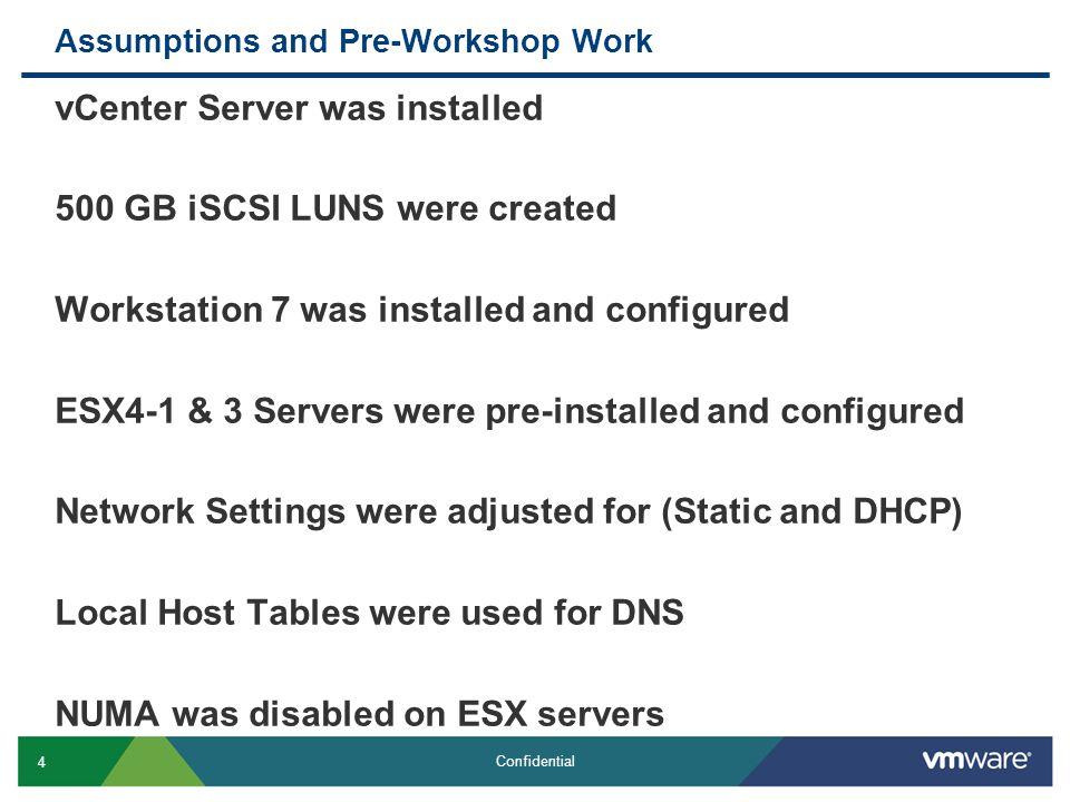 15 Confidential Configure VMware Workstation 7 Setup VMNet1 & 2 for host only, VMNet3 Bridged, & VMNet8 is NAT