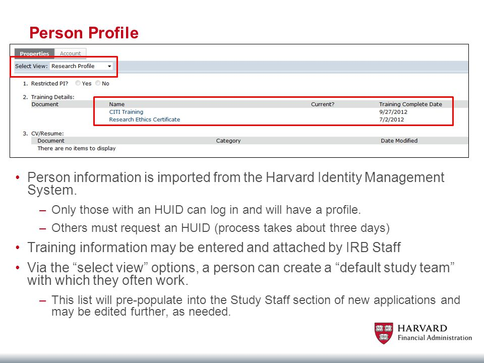 Person Profile Person information is imported from the Harvard Identity Management System.