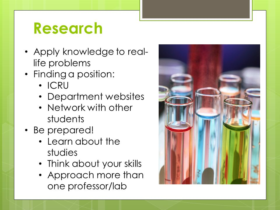 Research Apply knowledge to real- life problems Finding a position: ICRU Department websites Network with other students Be prepared.