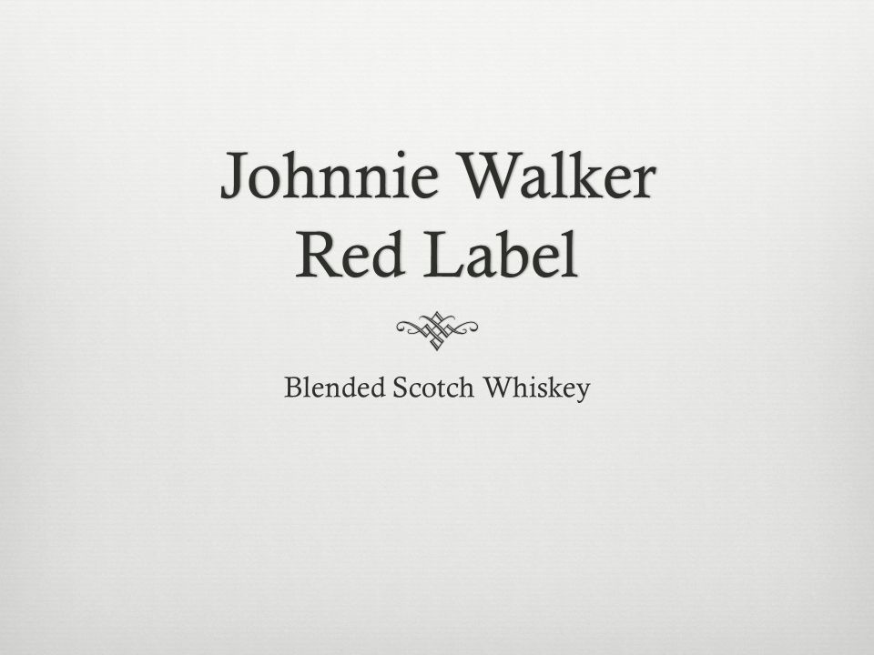 Johnnie Walker Red Label Blended Scotch Whiskey 1906 Sourced from small distillers light whiskies from Scotlands east coast and dark, peaty whiskies from the west.