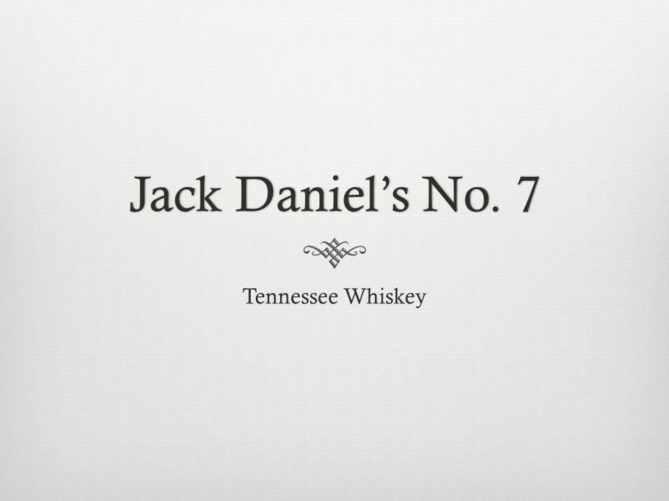 Jack Daniels No. 7Jack Daniels No. 7 Tennessee Whiskey