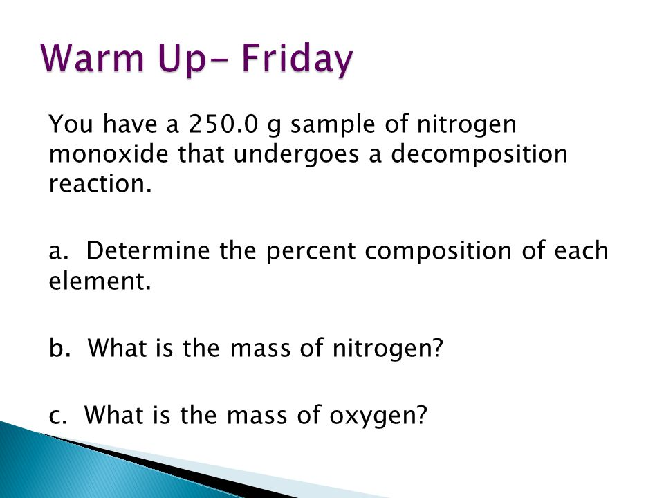 You have a g sample of nitrogen monoxide that undergoes a decomposition reaction.