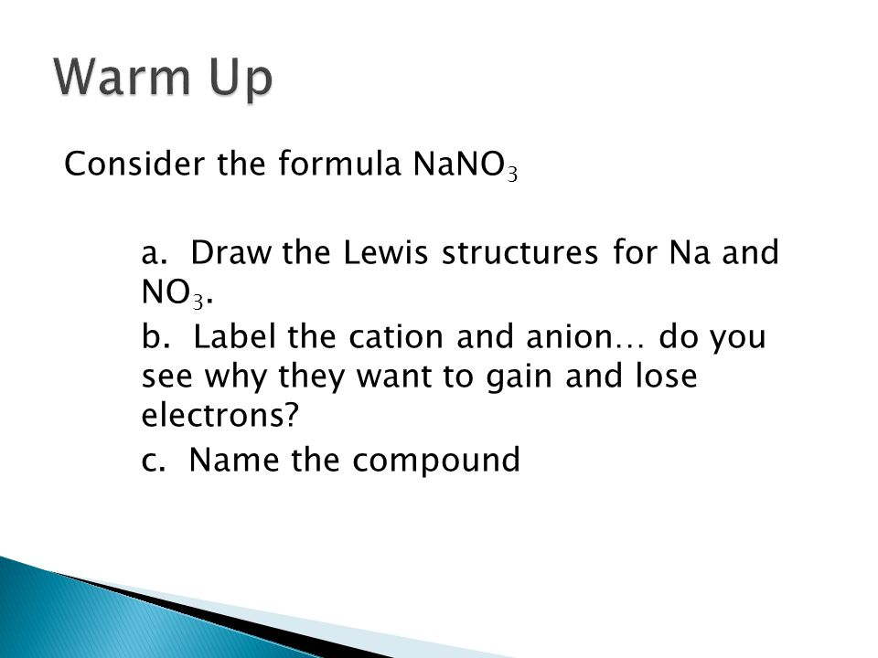 Consider the formula NaNO 3 a. Draw the Lewis structures for Na and NO 3.