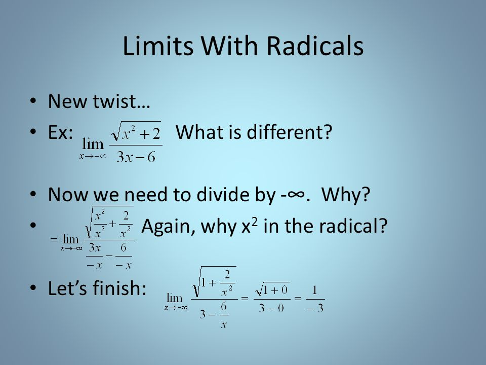 Limits With Radicals Gets harder when only one side of the fraction is under a radical sign.