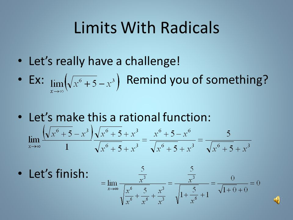 Limits With Radicals New twist… Ex:What is different.
