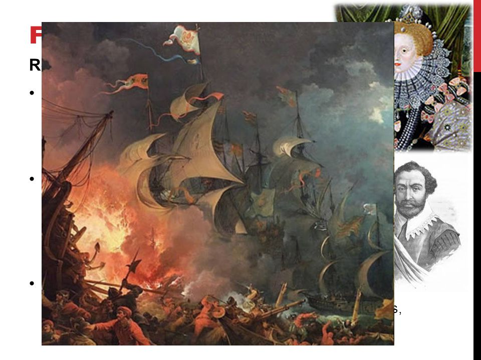 FAILURES Religious War Netherlands revolt 1560s-1580s Protestant rebels – faith, taxes, inquisition 1581 Dutch Netherlands England Elizabeth I is Prot