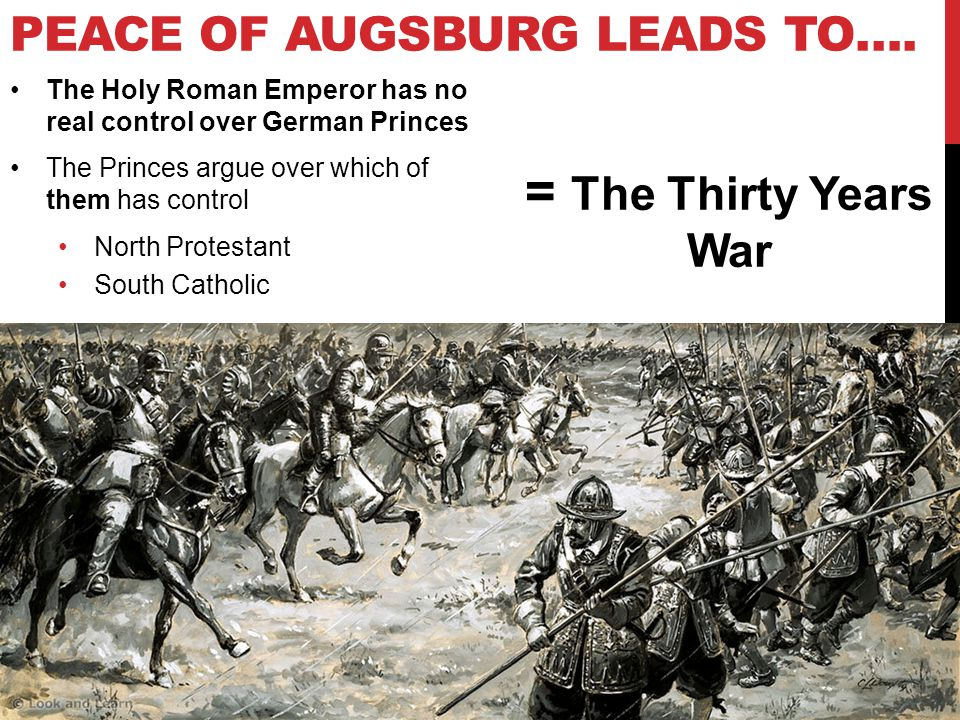 PEACE OF AUGSBURG LEADS TO…. The Holy Roman Emperor has no real control over German Princes The Princes argue over which of them has control North Pro