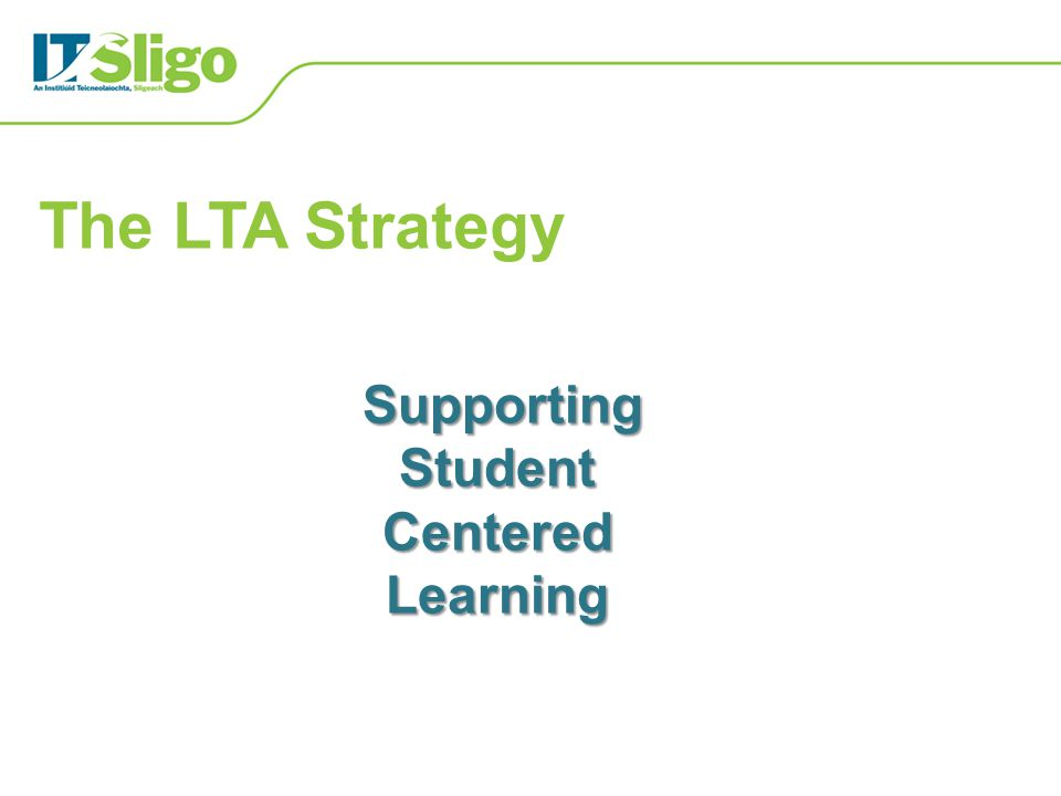 The LTA Strategy Supporting Student Centered Learning