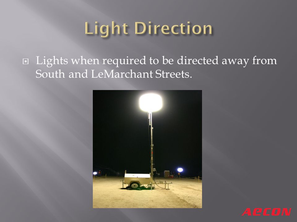 Lights when required to be directed away from South and LeMarchant Streets.
