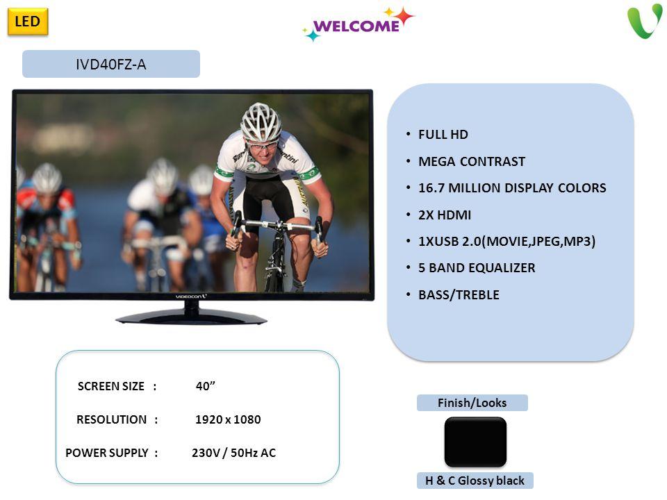 LED FULL HD MEGA CONTRAST 16.7 MILLION DISPLAY COLORS 2X HDMI 1XUSB 2.0(MOVIE,JPEG,MP3) 5 BAND EQUALIZER BASS/TREBLE FULL HD MEGA CONTRAST 16.7 MILLIO