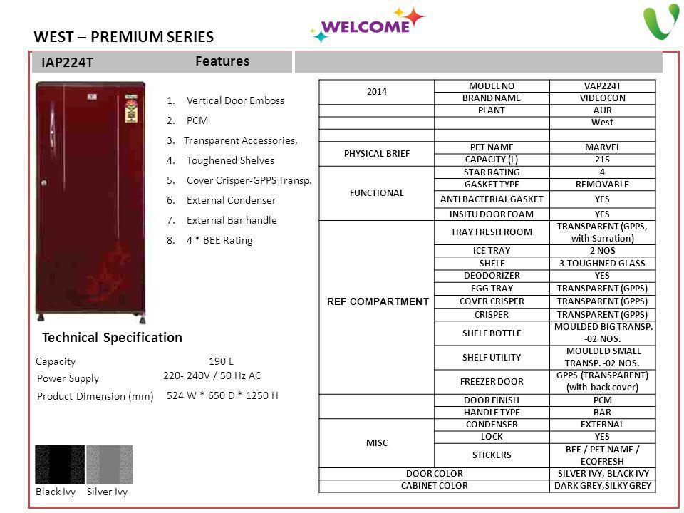 Power Supply 190 LCapacity 220- 240V / 50 Hz AC 1. Vertical Door Emboss 2. PCM 3.Transparent Accessories, 4. Toughened Shelves 5. Cover Crisper-GPPS T