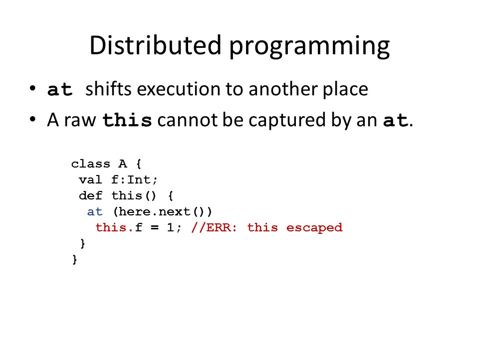 Distributed programming at shifts execution to another place A raw this cannot be captured by an at.