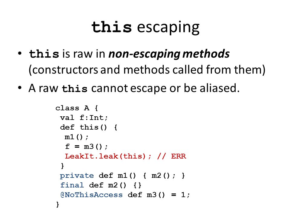 this escaping this is raw in non-escaping methods (constructors and methods called from them) A raw this cannot escape or be aliased.